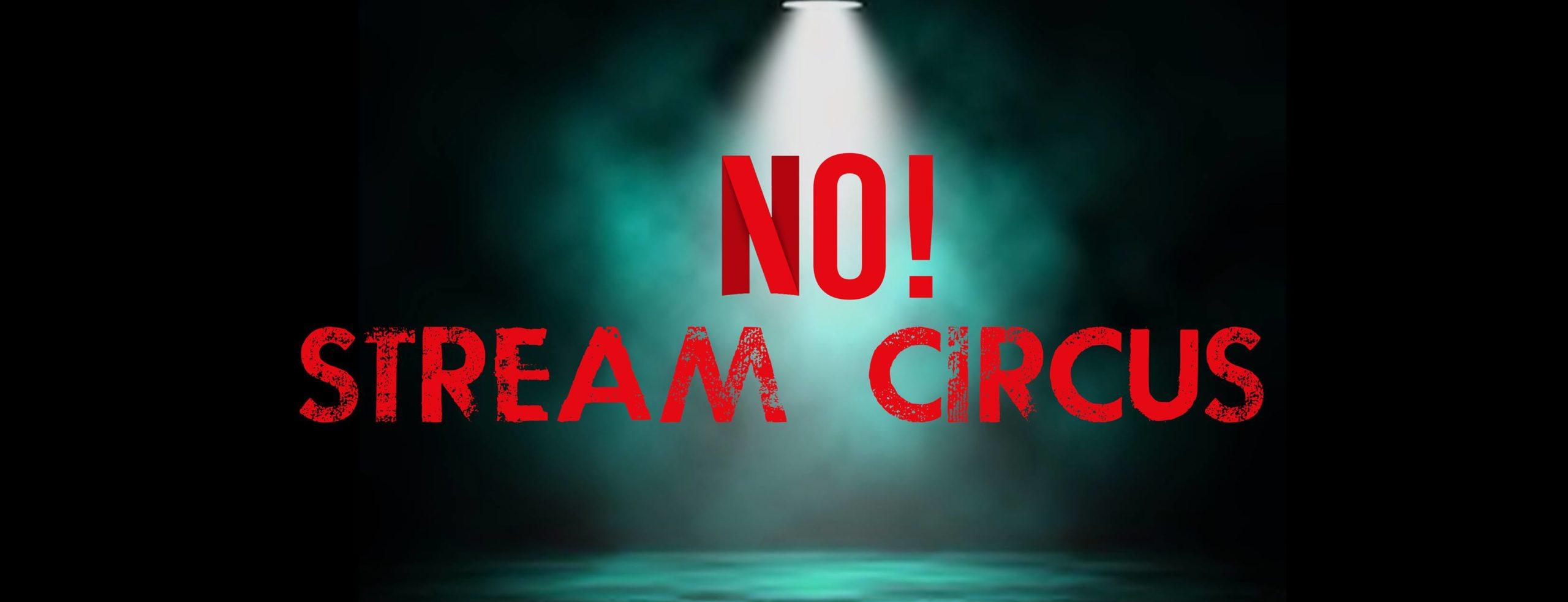 Circo en Streaming? No gracias! El desacuerdo del Circo en un falso evento online